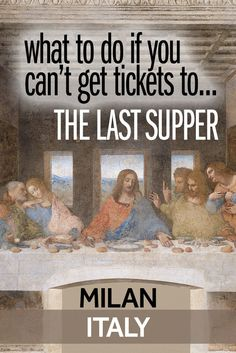 It can be hard to get tickets to see the Last Supper in Milan, Italy. If you miss out on getting them the official way, then I've got a couple of suggestions that will help with your plans for sightseeing in Milan. Things To Do In Italy, Places In Italy, Europe Destinations, Italy Travel Tips, Travel Europe, Last Supper, Visit Italy, France, Milan Italy