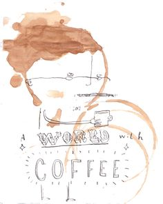A world with coffee by Oliver Jeffers. My hair looks like this in the morning. That's right; it's basically a coffee stain.