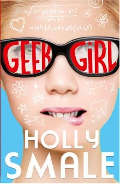 Geek Girl | Holly Smale  From Geek to Chic I haven't finished this book yet I'm about a quarter into it you should definitely read it!