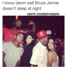 Bruce kylie kendal jenner no sleep at all