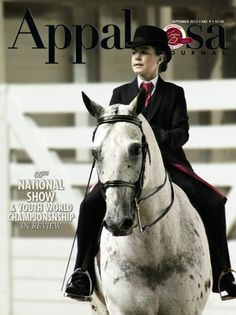September 2013 features coverage of the National Show and Youth World Championship, as well as an article on Destiny Zeiders, whose 6-year-old mare Zippo Psychic Vision was the youngest to win Non-Pro Supreme Champion Horse.