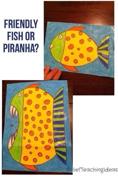 teaching how characters change - Friendly fish or piranha - paper folds so one way it is friendly and open it up and it becomes a piranha