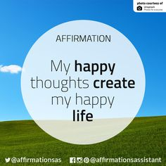 "Affirmation: ""my happy thoughts create my happy life. Happy Thoughts, Positive Thoughts, Positive Vibes, Positive Quotes, Positive Motivation, Daily Positive Affirmations, Morning Affirmations, Wealth Affirmations, Mantra"