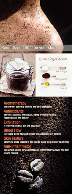 Coffee Scrub . Skin Care . Benefits . Body . Cellulite . Firm . Stretch Marks . Antioxidant . Blood Flow . Aromatherapy . Home Remedy . DIY . Caffeine