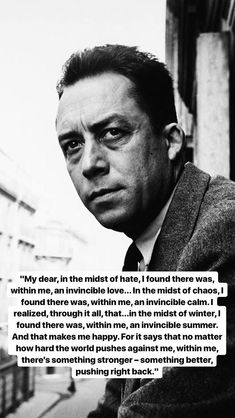 he seems like Albert Camus Quotes And Notes, Poem Quotes, Quotable Quotes, Great Quotes, Quotes To Live By, Life Quotes, Inspirational Quotes, Awesome Quotes, Wisdom Quotes