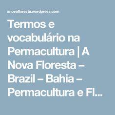 Termos e vocabulário na Permacultura | A Nova Floresta – Brazil – Bahia – Permacultura e Floresta de Alimentos