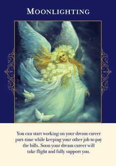 Oracle Card Moonlighting (Part-time Work) Doreen Virtue - Official Angel Therapy Website Free Tarot Cards, Affirmations, Angel Guidance, Spiritual Guidance, Angel Prayers, Oracle Tarot, Doreen Virtue, Spiritual Messages, Angel Cards