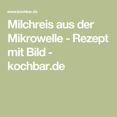 Milchreis aus der Mikrowelle - Rezept mit Bild - kochbar.de