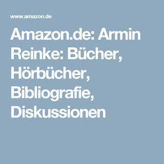Amazon.de: Armin Reinke: Bücher, Hörbücher, Bibliografie, Diskussionen