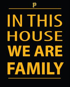 In This House We Are Family - Digital Print - Pittsburgh Pirates - MLB - Instant Download - Man Cave - Sports Room - Baseball Fan on Etsy, $4.50  Needed to keep the price on here! Super cool!