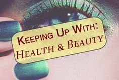 Keeping up with our health and beauty at Bath Magazine