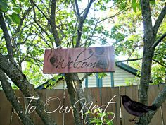 Welcome Sign.  Rustic Beauty