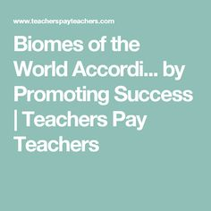Biomes of the World Accordi... by Promoting Success   Teachers Pay Teachers