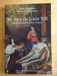 """#histoire #France #religion : Le Voeu De Louis XIII - Passé Ou Avenir De La France de René Laurentin. Le """" vœu de Louis XIII """", qui consacrait la France à Dieu par la Vierge Marie, n'est pas ce qu'on croit. La mémoire populaire l'a mythifié. Elle a confondu la naissance mortelle d'un dauphin, le futur Louis XIV, avec cet événement """" immortel """", comme disait le roi lui-même. On en ignore la réalité historique et la dimension spirituelle. Qui en est l'auteur ? On a proposé toutes sortes de..."""