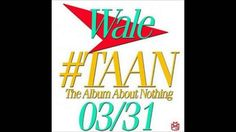 [New] Wale - The Album About Nothing (full Album) 2015 Download