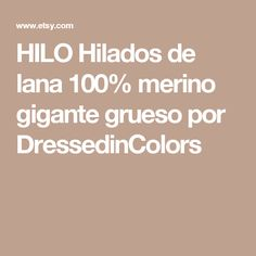 HILO Hilados de lana 100% merino gigante grueso por DressedinColors
