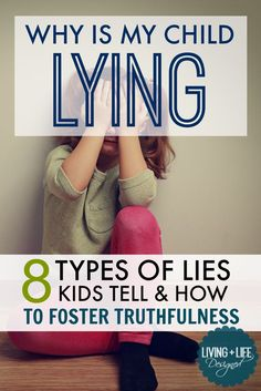 Why Is My Child Lying? 8 Different Types of Lies Kids Tell