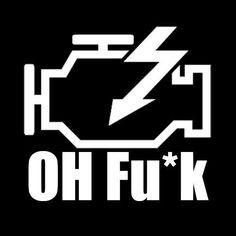 """Check Engine Oh F*ck"" vinyl decal sticker JDM hella flush,BMW,Volvo,Saab #TheVinylShop"