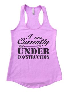 I am Currently Under Construction Womens Workout Tank Top F911