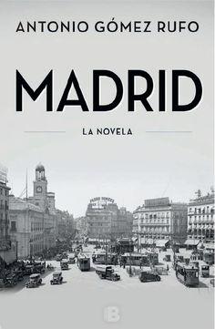 MADRID - LA NOVELA ANTONIO GOMEZ RUFO. 9º libro leído año 2016 (25 Mayo - 26 Junio) (Junio 2016) (epub en el drive) (Biblioteca Arrabal)