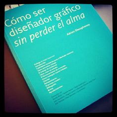 Como ser diseñador gráfico sin perder el alma... De los mejores libros que he leido #book #sunday #design #soul #designbook