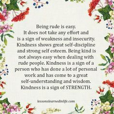 Lessons Learned in Life   Being kind is not always easy.