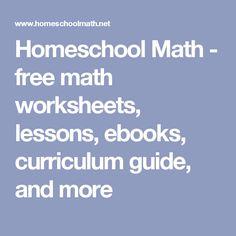 Homeschool Math - free math worksheets, lessons, ebooks, curriculum guide, and Free Math Worksheets, Math Resources, Homeschool Math, Curriculum, Daily Math, School Hacks, School Tips, Math Games, Maths