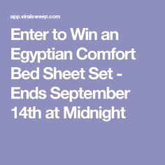 Enter to Win an Egyptian Comfort Bed Sheet Set - Ends September 14th at Midnight