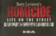Homicide: Life on the Street.
