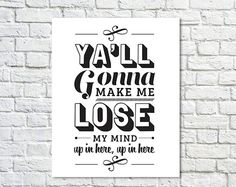 TITLE:  Ya'll Gonna Make Me Lose My Mind  SIZE:  8x10  ----------------------------------------------------------o-0-o-----------------------------------------------------------  IMPORTANT STUFF // PLEASE READ BEFORE BUYING  *all prints are printed at a professional photo lab on high qu...