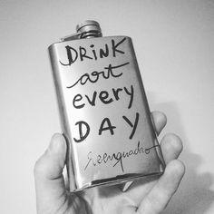 Drink art every day. Are your hip flask full? // Beba arte todos os dias. Seu cantil está cheio?