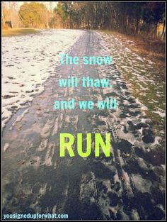 #Running. Running in the #snow. Snow thawing. Running inspiration. Running motivation. Fitness. #Runspiration