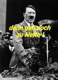Hitler lustig. Dann geh doch zu Netto. Lustig witzig Sprüche Bild Bilder.