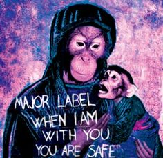 Major Label - When I Am With You You Are Safe
