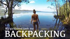 His Girlfriend Wanted To Take Him Backpacking — And He Got An Epic Adventure