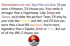 pokemon quotes <3 I want someone to say this to me someday.