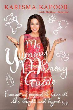 Karisma Kapoor's new book 'My Yummy Mummy Guide'