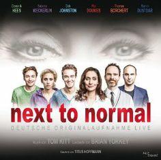 NEXT TO NORMAL - DEUTSCHE ORIGINALAUFNAHME LIVE mit Pia Douwes, Thomas Borchert, Dirk Johnston, Sabrina Weckerlin, Dominik Hees & Ramin Dustdar