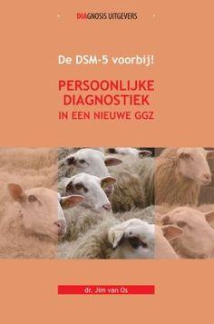 Psychiater Jim van Os houdt in zijn boek Persoonlijke diagnostiek in een nieuwe GGZ: de DSM voorbij! een genuanceerd pleidooi voor een narratieve diagnostiek.