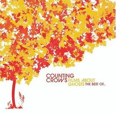 Films About Ghosts: The Best of COUNTING CROWS  for David!!!! and me too