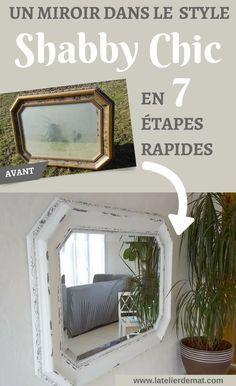 Relooker un vieux miroir dans le style Shabby Chic en 7 étapes rapides