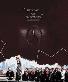 """Welcome to Dauntless..."" -Tobias to Tris"