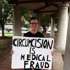 """""""Circumcision is medical fraud."""""""