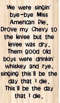 Don McClean - American Pie. We never understood it but we knew all the words and would regularly burst out into song