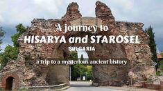 A JOURNEY TO HISARYA AND STAROSEL, BULGARIA- A TRIP TO A MYSTERIOUS ANCIENT HISTORY Ancient Tomb, Ancient Ruins, Ancient History, Places In Europe, Places To See, Roman City, World Travel Guide, Amazing Destinations, Travel Destinations