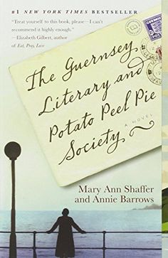 "a book ""everyone"" has read but me // The Guernsey Literary and Potato Peel Pie Society by Mary Ann Shaffer"
