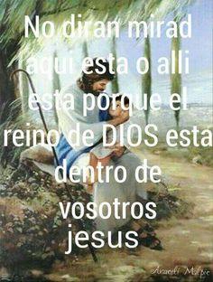 ARACELI MALPICA- Posters : LUCAS, 17,21LUCAS, 17:21 ni dirán:  ¡Mirad, aquí está! o: ``¡Allí está! Porque he aquí, el reino de Dios entre vosotros está.  PALABRAS DE JESUS