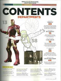 I like this table of contents because it has pictures within the table of contents page. It also has article names in bold and the description in standard from. Everything about the magazines layout can be accessed from one account.