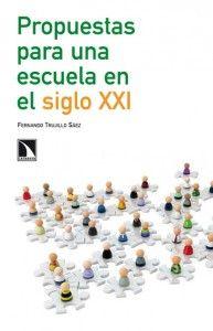 Propuestas para una escuela en el siglo XXI, un libro de consulta