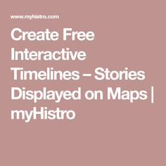 Create Free Interactive Timelines – Stories Displayed on Maps Maps, Display, History, Create, Floor Space, Historia, Blue Prints, Billboard, Map